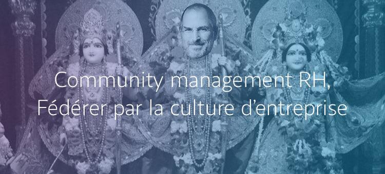 Fédérer par la culture d'entreprise grâce au community management rh